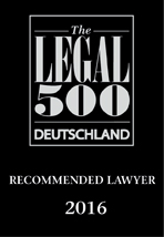Recommeded Lawyer by Legal 500 Deutschland 2016